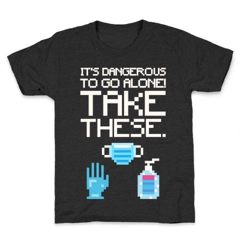 It's Dangerous To Go Alone Take These Social Distancing Parody White Print Kids T-Shirt