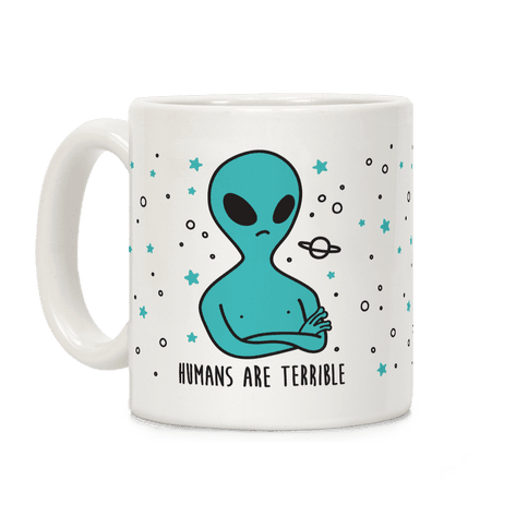 Humans Are Terrible Coffee Mug