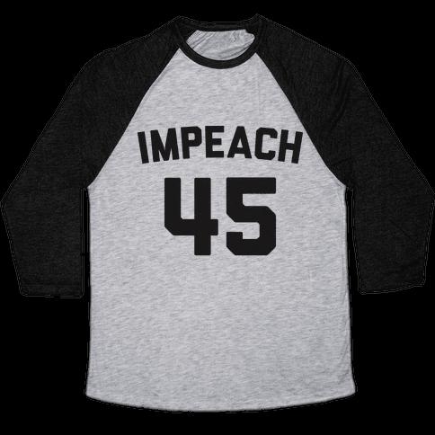Impeach 45 Baseball Tee