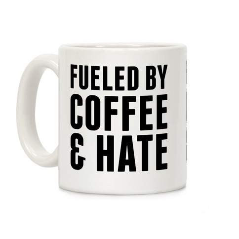 Fueled By Coffee & Hate 2 Coffee Mug