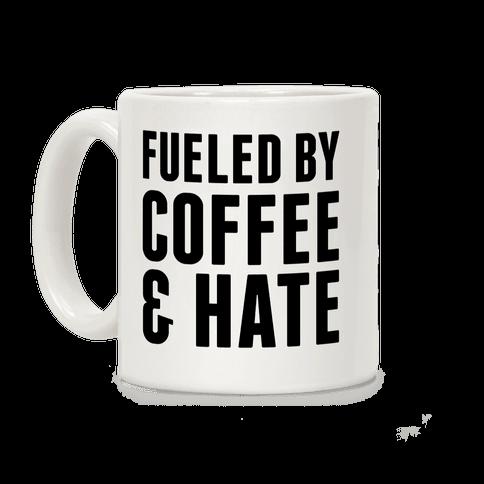 Fueled By Coffee & Hate 2 Coffee Mug