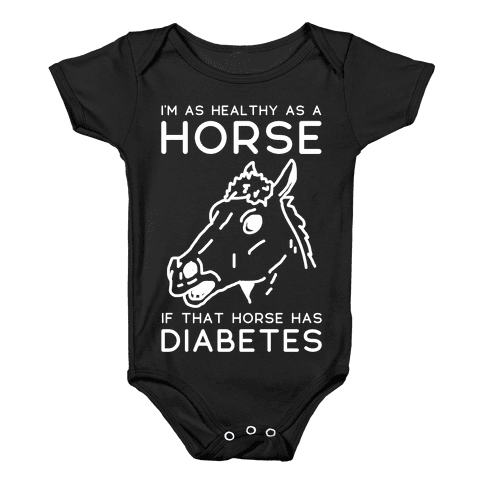I'm as Healthy as a Horse Baby Onesy
