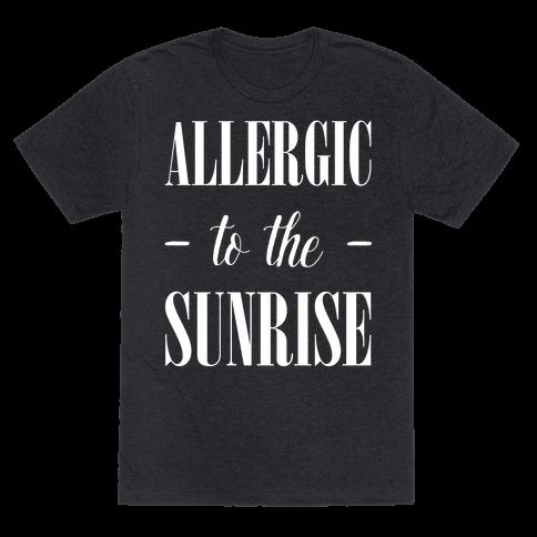 Allergic To The Sunrise