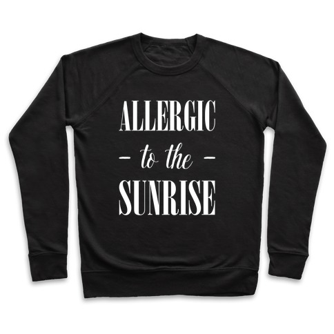 Allergic To The Sunrise Pullover