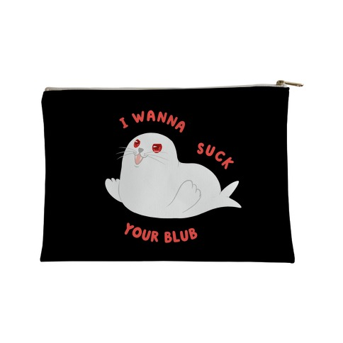 I Wanna Suck Your Blub Accessory Bag