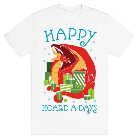 Happy Hoard-A-Days T-Shirt
