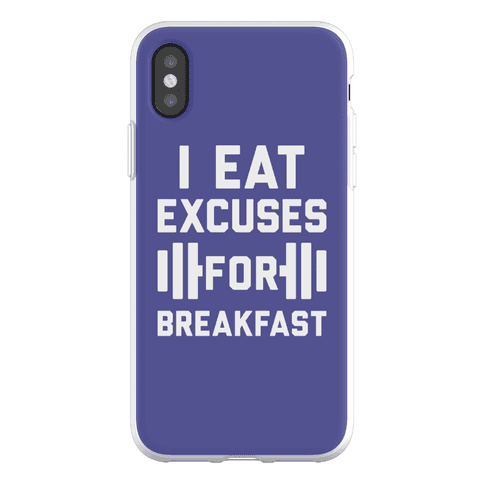 I Eat Excuses For Breakfast Phone Flexi-Case