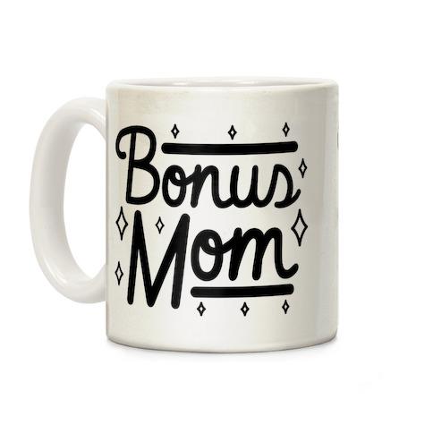 Bonus Mom Coffee Mug