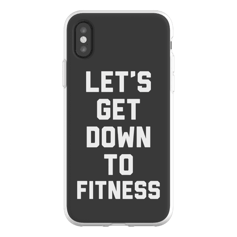 Let's Get Down To Fitness Phone Flexi-Case