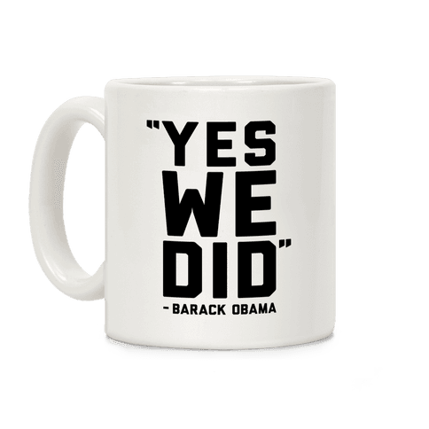 Yes We Did Barack Obama Coffee Mug