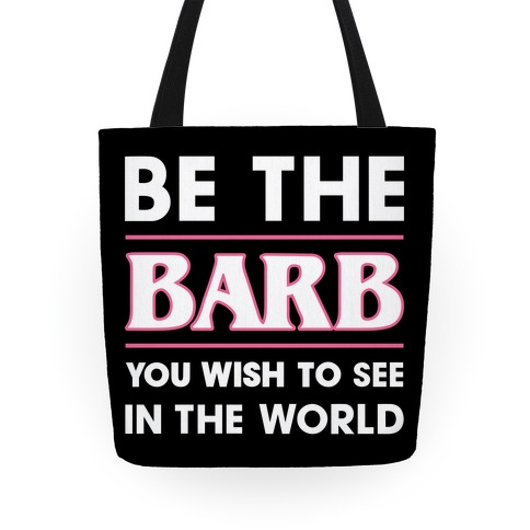 Be The Barb Tote