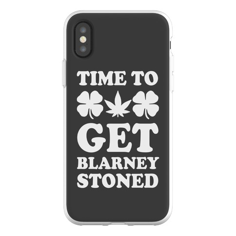 Time To Get Blarney Stoned Phone Flexi-Case