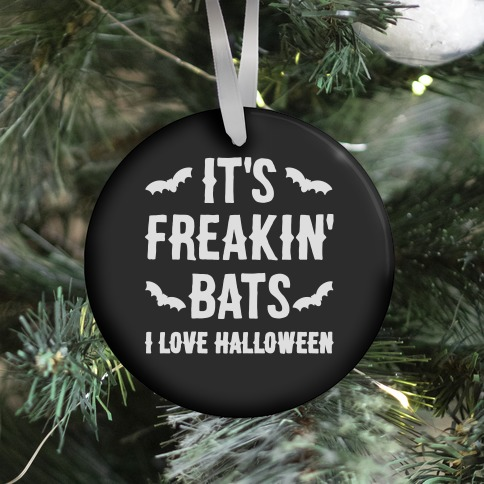 It's Freakin' Bats I Love Halloween Ornament