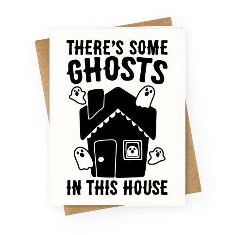 There's Some Ghosts In This House Parody Greeting Card