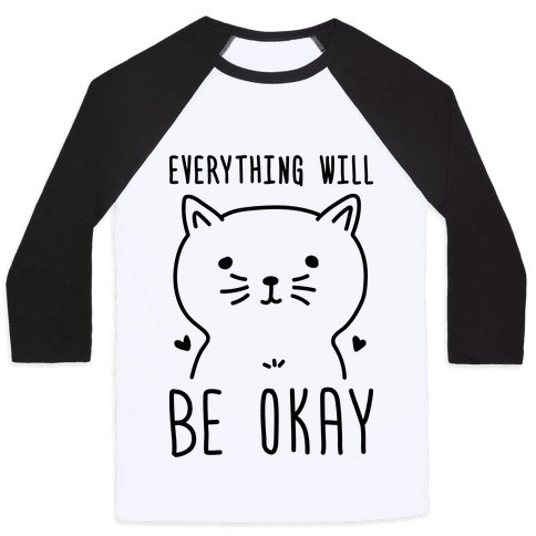 Everything Will Be Okay - Cat Baseball Tee
