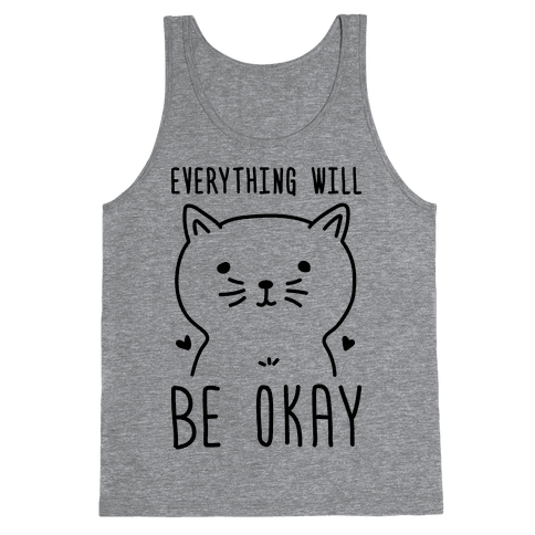 Everything Will Be Okay - Cat Tank Top
