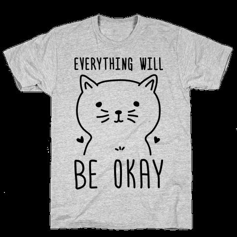 Everything Will Be Okay - Cat Mens T-Shirt
