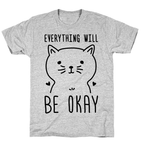 Everything Will Be Okay - Cat Mens T-Shirt