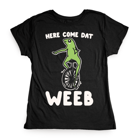 Here Come Dat Weeb White Print Womens T-Shirt