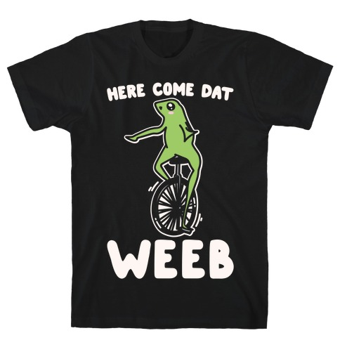 Here Come Dat Weeb White Print T-Shirt