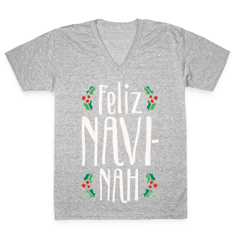 Feliz Navi-Nah Holiday Parody White Print V-Neck Tee Shirt