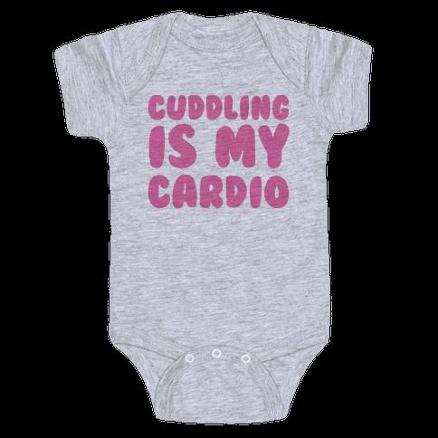 Cuddling is my Cardio Baby Onesy