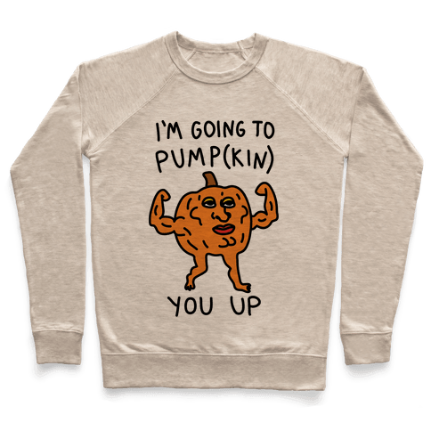 I'm Going To Pumpkin You Up Pullover