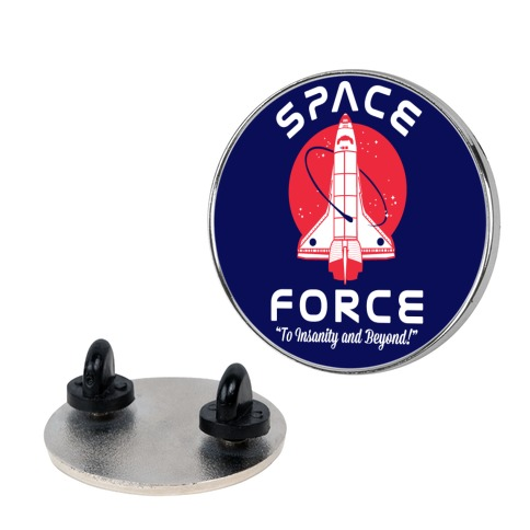 Space Force To Insanity and Beyond pin