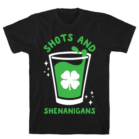Shots and Shenanigans T-Shirt