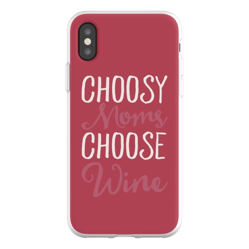 Choosy Moms Choose Wine Phone Flexi-Case
