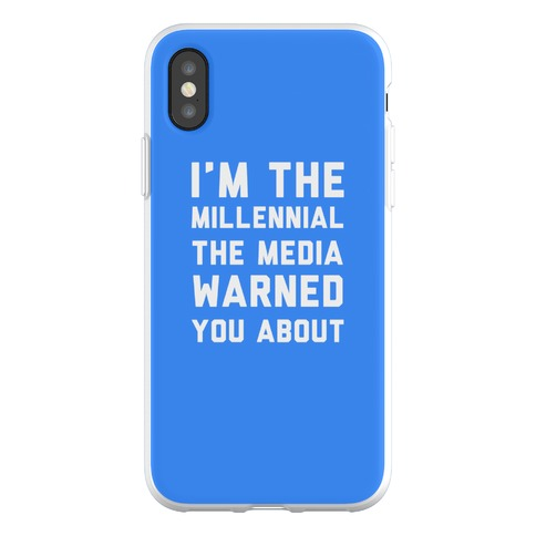 I'm the Millennial the Media Warned You About Phone Flexi-Case