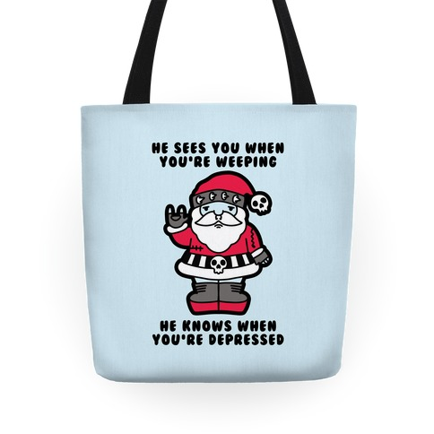 He Sees You When You're Weeping, He Knows When You're Depressed Tote