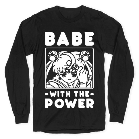 Babe With the Power Sailor Moon Long Sleeve T-Shirt