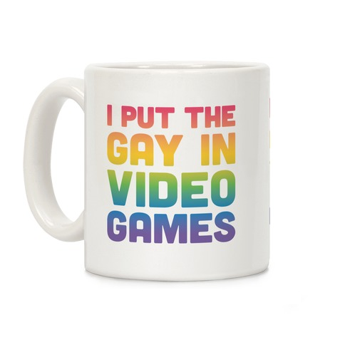 I Put The Gay In Video Games Coffee Mug