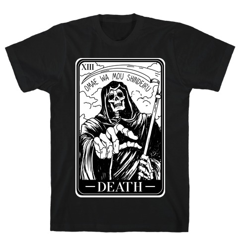 Omae Wa Mou Shindeiru Death Tarot Card T-Shirt