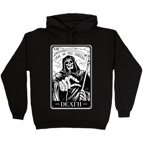 Omae Wa Mou Shindeiru Death Tarot Card Hooded Sweatshirt