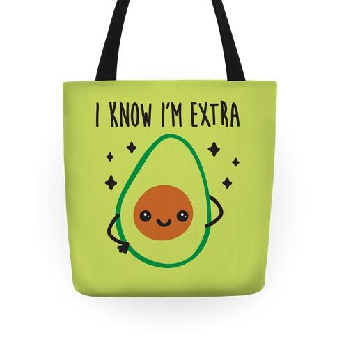 I Know I'm Extra Avocado Tote