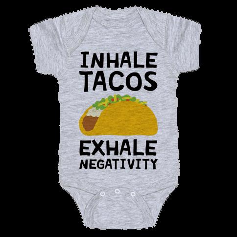 Inhale Tacos Exhale Negativity Baby Onesy