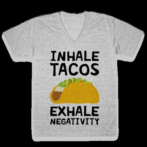 Inhale Tacos Exhale Negativity V-Neck Tee Shirt