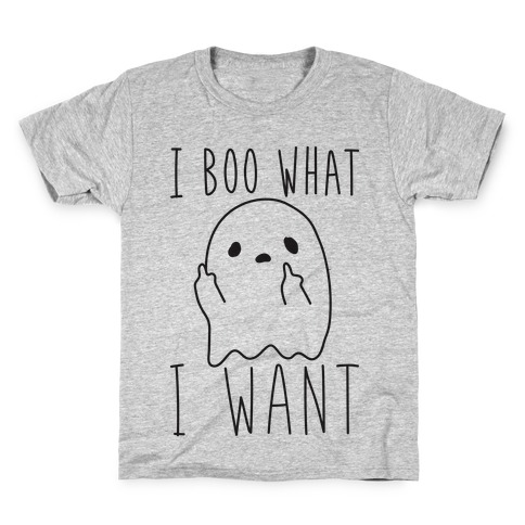 I Boo What I Want Kids T-Shirt