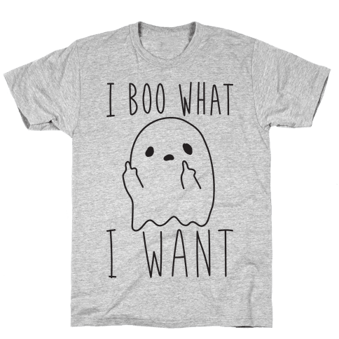 I Boo What I Want Mens T-Shirt
