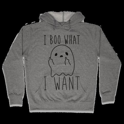 I Boo What I Want Hooded Sweatshirt