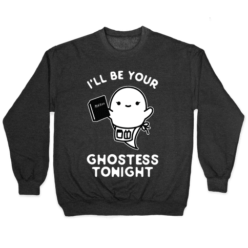 I'll Be Your Ghostess Tonight Pullover