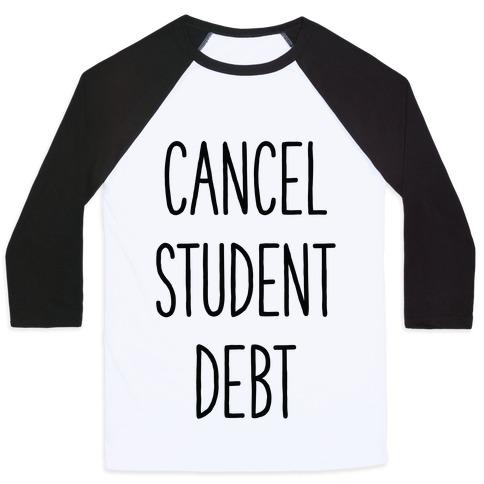 Cancel Student Debt Baseball Tee