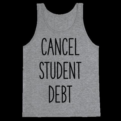 Cancel Student Debt Tank Top