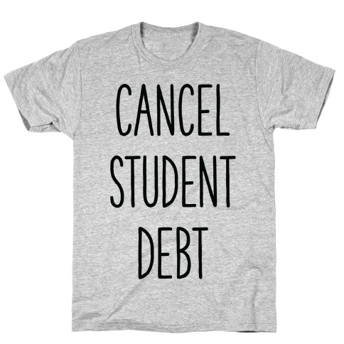 Cancel Student Debt T-Shirt