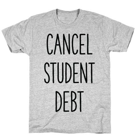 Cancel Student Debt T-Shirt