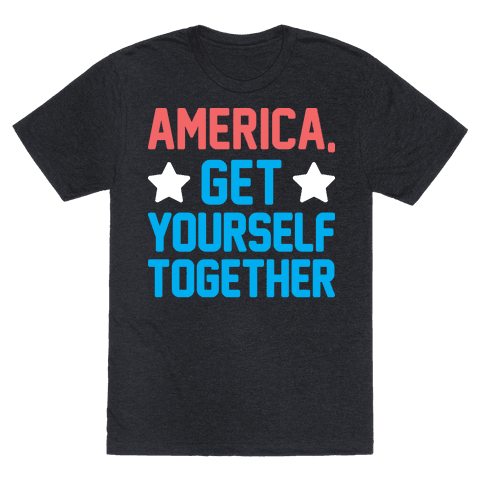 America, Get Yourself Together Mens T-Shirt
