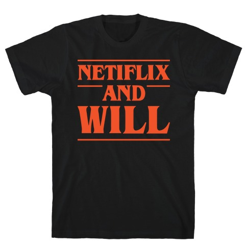 Netflix And Will T-Shirt