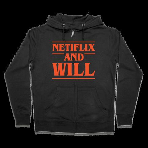 Netflix And Will Zip Hoodie